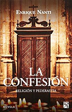 La Confesion. Religion y Pederastia 9786070711015