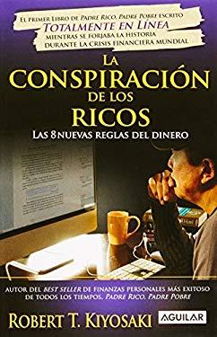 La Conspiracion de los Ricos: Las 8 Nuevas Reglas del Dinero 9786071104779