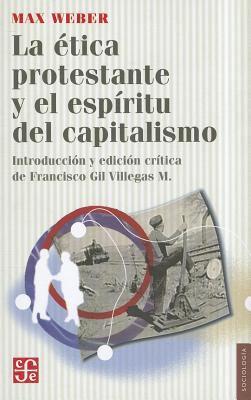 La Etica Protestante y El Espiritu del Capitalismo 9786071606778