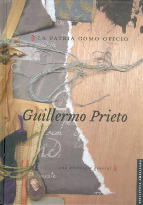 La Patria Como Oficio.: Una Antologia General 9786071601551