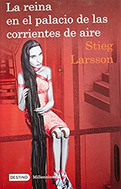 La Reina en el Palacio de las Corrientes de Aire = The Girl Who Kicked the Hornet's Nest 9786070706011