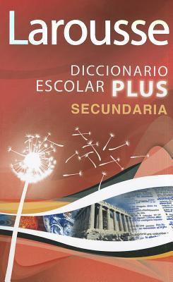 Larousse Diccionario Escolar Plus Secundaria 9786070400049