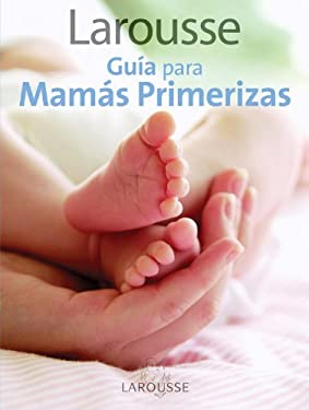 Larousse Guia Para Mamas Primerizas 9786072100909