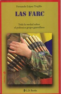 Las Farc: Toda la Verdad Sobre el Polemico Grupo Guerrillero 9786074571097