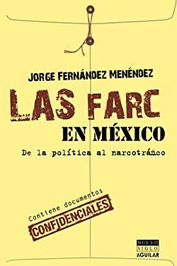 Las Farc en Mexico: de la Politica al Narcotrafico 9786071100009