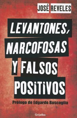 Levantones, Narcofosas y Falsos Positivos 9786073106214