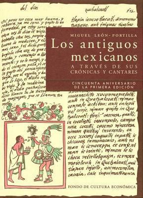 Los Antiguos Mexicanos a Traves de Sus Cronicas y Cantares 9786071606327