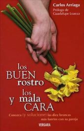 Los Buenrostro y los Malacara: Conozca (y Solucione) las Diez Broncas Mas Fuertes Con su Pareja - Arriaga, Carlos / Barragan, Mariano / Loaeza, Guadalupe