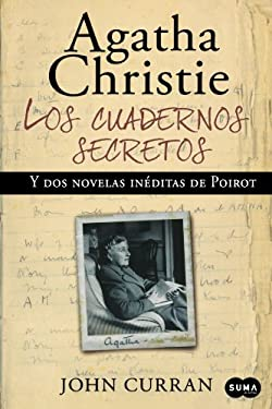 Agatha Christie los Cuadernos Secretos: Y Dos Novelas Ineditas de Poirot = Agatha Christie's Secret Notebooks 9786071105141