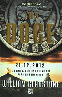 Los Doce: 21.12.2012 el Comienzo de una Nueva Era Para la Humanidad = The Twelve 9786070703874