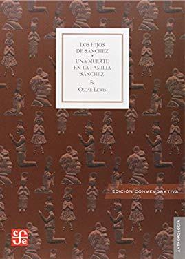 Los Hijos de Sanchez: Una Muerte en la Familia Sanchez: Autobiografia de una Familia Mexicana 9786071608499