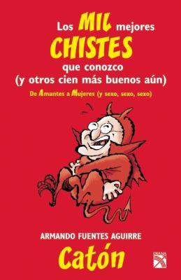 Los Mil Mejores Chistes Que Conozco. I 9786070707483