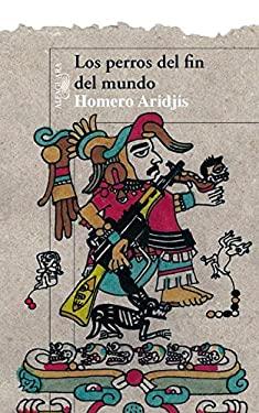Los Perros del Fin del Mundo = The Dirt at the End of the World
