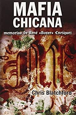 Mafia Chicana: Memorias de Rene (Boxer) Enriquez = The Black Hand 9786074801835