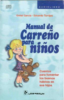 Manual de Carreo Para Nios: Cuentos Para Fomentar los Buenos Habitos en Sus Hijos 9786074570175