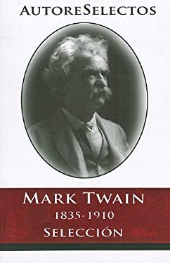 Mark Twain: 1835-1910 Seleccion = Mark Twain 9786074151244