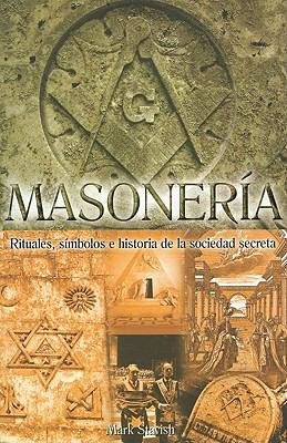 Masoneria: Rituales, Simbolos E Historia de la Sociedad Secreta = Freemasonry 9786074151572