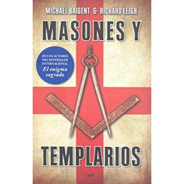 Masones y Templarios = The Temple and the Lodge 9786070702969