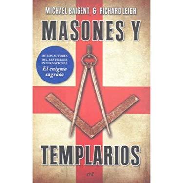 Masones y Templarios = The Temple and the Lodge