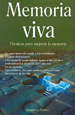 Memoria Viva: Tecnicas Para Mejorar la Memoria = Living Memory 9786074151480