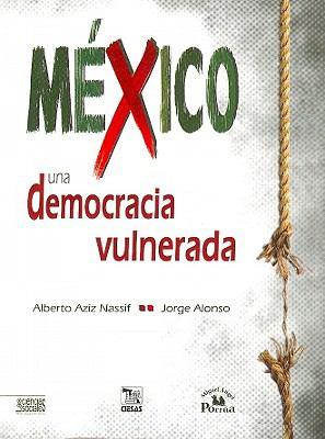 Mexico una Democracia Vulnerada 9786074011241