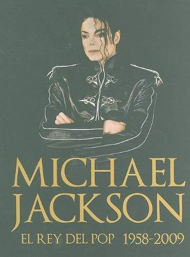 Michael Jackson: El Rey del Pop 1958-2009 = Michael Jackson 9786074151046