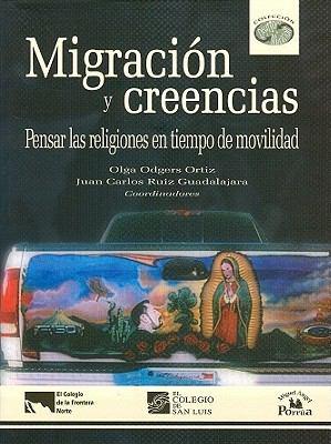 Migracin y Creencias. 9786074011579