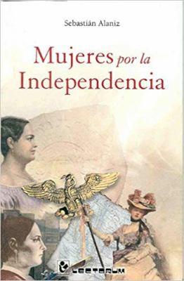 Mujeres Por la Independencia 9786074570380