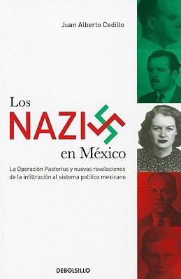 Los Nazis en Mexico = Nazis in Mexico 9786074298635