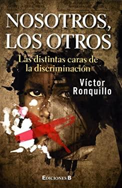 Nosotros, los Otros: Las Distintas Caras de la Discriminacion 9786074802078
