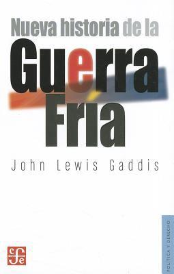 Nueva Historia de la Guerra Fria = Cold War a New History 9786071605559