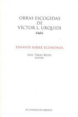 Obras Escogidas de Victor L Urquidi: Ensayos Sobre Poblacion y Sociedad - Alba, Francisco / Urquidi, Victor L.