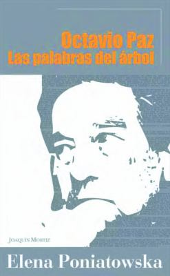 Octavio Paz. Las Palabras del Arbol 9786070702280