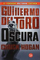 Oscura (Spanish Edition) (Trilogia De La Oscuridad / the Strain Trilogy) 22146566