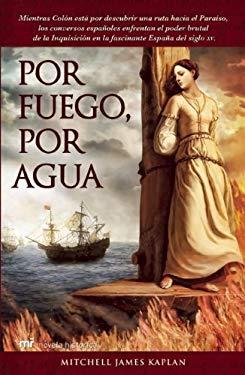 Por Fuego, Por Agua = By Fire, Water 9786070706844