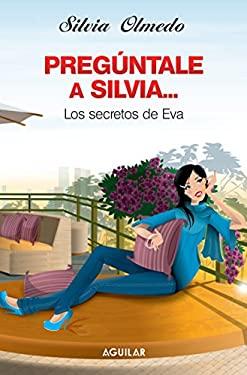 Preguntale A Silvia: Los Secretos de Eva 9786071101495