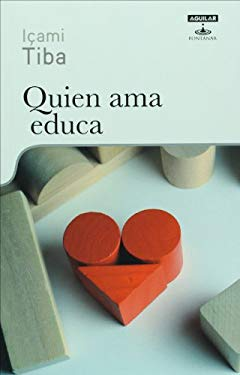 Quien Ama Educa: La Formacion de Ciudadanos Eticos 9786071101297