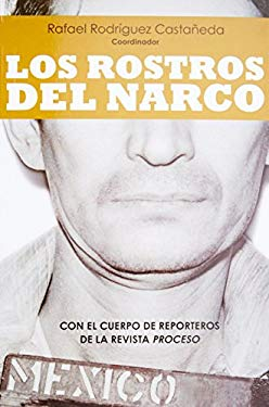 Los Rostros del Narco = The Faces of Narcoworld 9786070708039