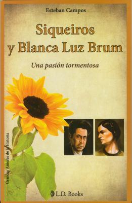 Siqueiros y Blanca Luz Brum: Una Pasion Tormentosa 9786074571035