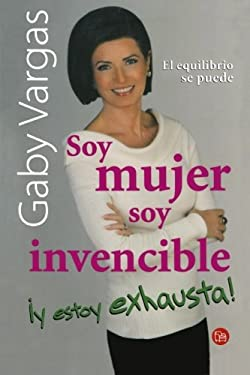 Soy Mujer, Soy Invencible y Estoy Exhausta! (I'm a Woman, I'm Invincible, and I'm Exhausted!) 9786071107886