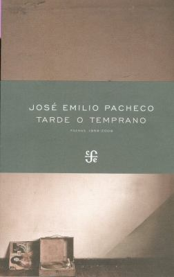 Tarde O Temprano: [Poemas 1958-2009] = Sooner or Later 9786071601308