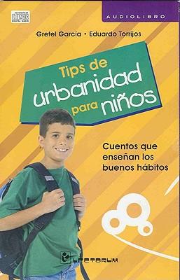 Tips de Urbanidad Para Ninos: Cuentos Que Ensenan los Buenos Habitos 9786074570373