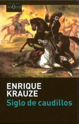 Trilogia Historica de Mexico. Siglo de Caudillos 9786074210156