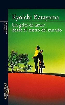 Un Grito de Amor Desde El Centro del Mundo 9786071101174