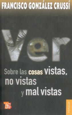 Ver: Sobre las Cosas Vistas, No Vistas y Mal Vistas = On Seeing 9786071602138