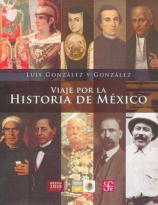Viaje Por La Historia de Mexico 9786071604323