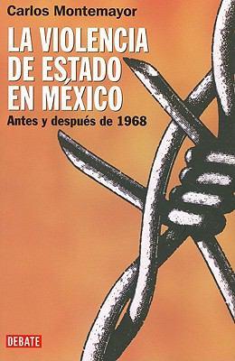 La Violencia de Estado en Mexico: Antes y Despues de 1968 = State Violence in Mexico 9786074298246