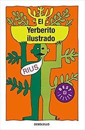 El Yerberito Ilustrado = The Ilustrated Herbal Medicine - Rius