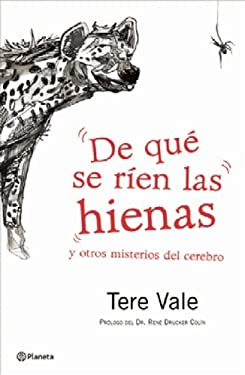 De que se rien las hienas: Y Otros Misterios del Cerebro = What the Hyenas Laugh about 9786070703454