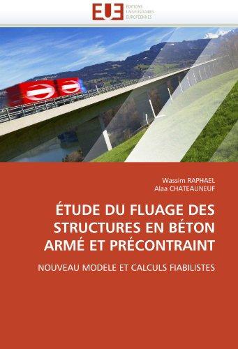 Tude Du Fluage Des Structures En B Ton Arm Et PR Contraint 9786131542558